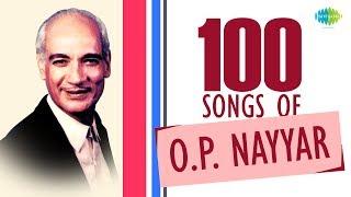 Top 100 Songs of O. P. Nayyar | ओमकार प्रकाश नय्यर  के 100 गाने | HD Songs | One Stop Jukebox