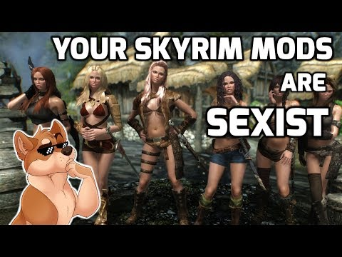 Your Skyrim Mods are Sexist