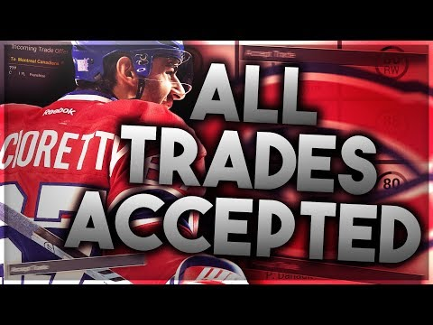 ACCEPTING ALL TRADES WITH THE MONTREAL CANADIENS! (NHL 18 FRANCHISE MODE CHALLENGE)