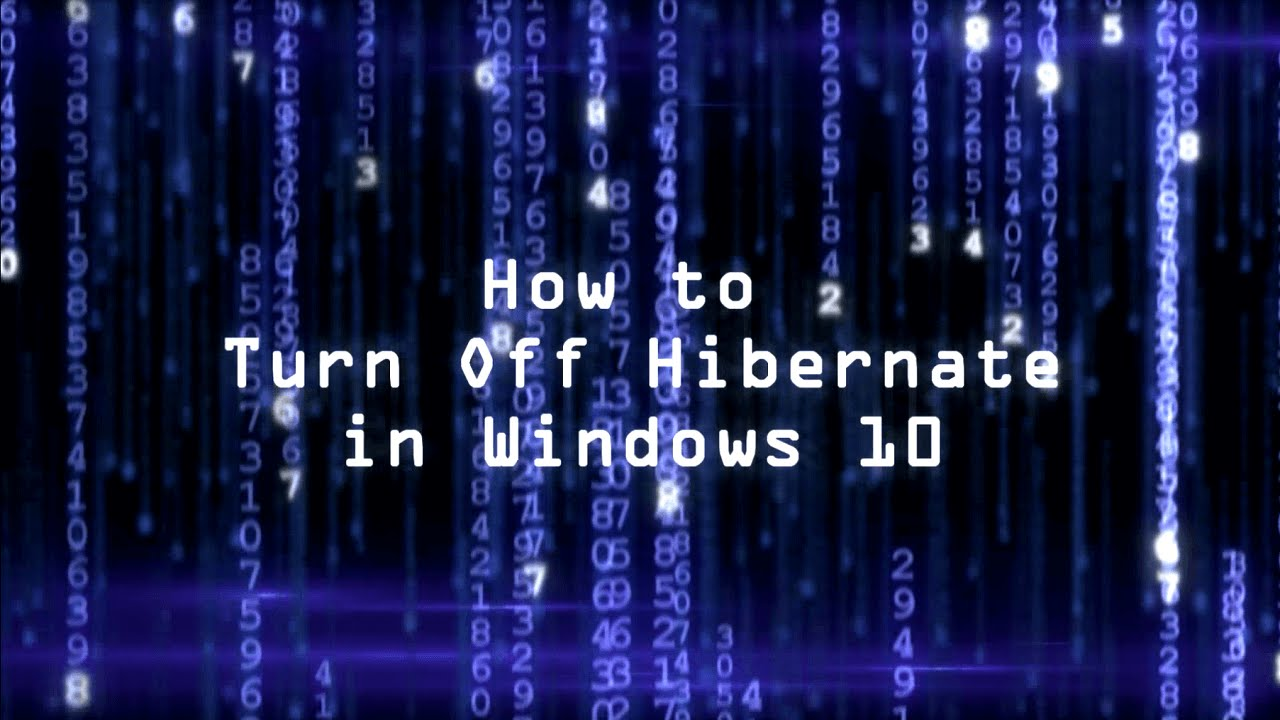 How To Turn Off Hibernate In Windows 10 Youtube