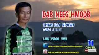 Dab Neeg Hmoob 2017 - Thab Laj Npawj Tuag 5 Leeg [นิทานม้งใหม่ 2017]