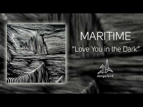 "Maritime - ""Love You in the Dark"" (Official Audio)"