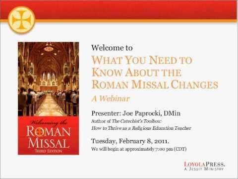 Part 1: Roman Missal Changes Webinar with Joe Paprocki, sponsored by Loyola Press