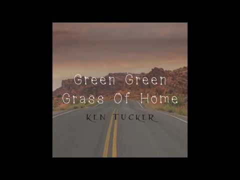 Green green grass of home (Cover) by Ken Tucker