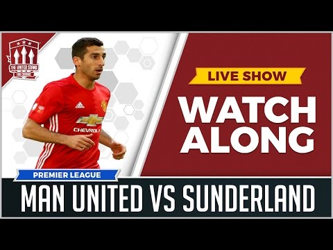 MANCHESTER UNITED VS SUNDERLAND LIVE STREAM WATCHALONG