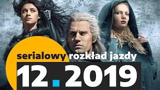 10 premier i powrotów grudnia 2019. Serialowy rozkład jazdy   BEZ SPOILERÓW