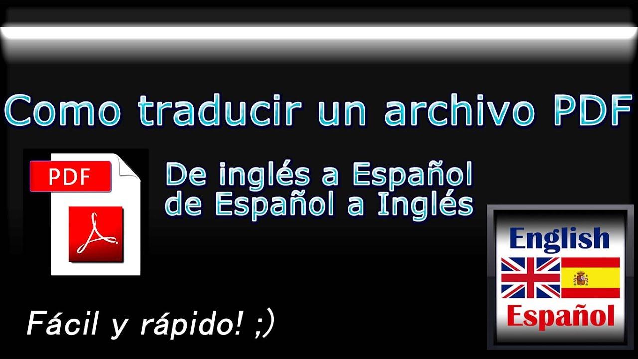 Como Traducir Un Archivo Pdf De Inglés A Español Fácil Y Rápido Youtube