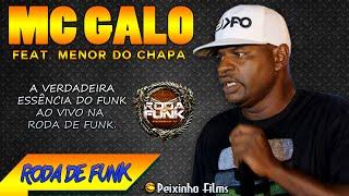 MC Galo - Feat. Menor do Chapa :: Ao vivo na Roda de Funk :: Video Especial