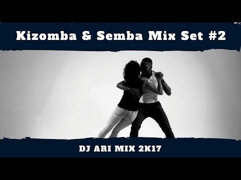 Kizomba & Semba Mix Set #2 by Dj Ari Mix 2K17