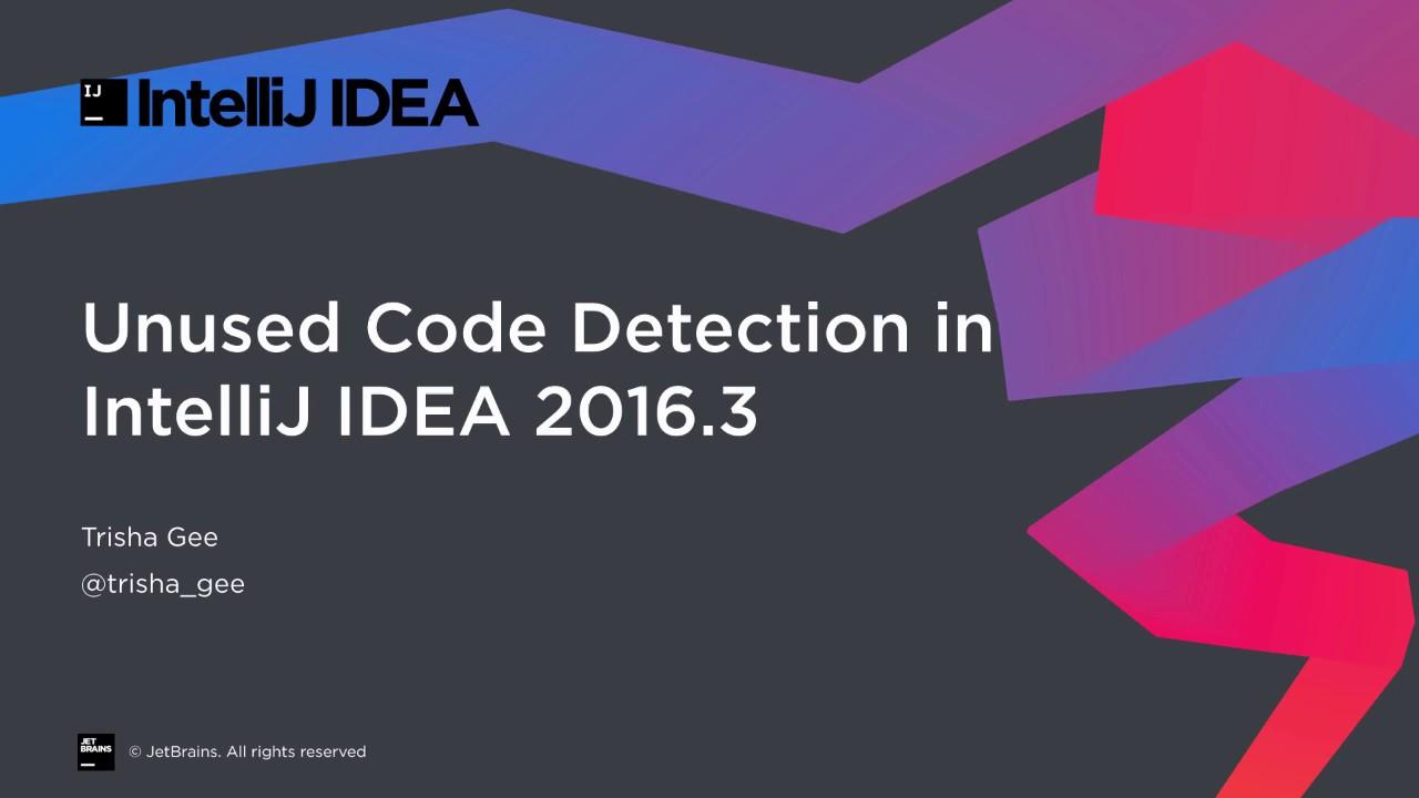 Unused Code Detection in IntelliJ IDEA 2016 3
