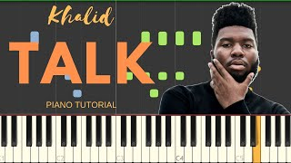 Khalid - Talk (Piano Tutorial)