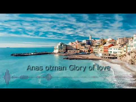 Anas otman Glory of love
