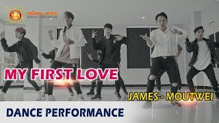 My first love - ខាន់ ជែមស៍ and Moutwei [ Dance performance ]
