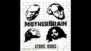 """Motherbrain """"Atomic Rodeo"""""""