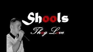 Shools - Thug Love