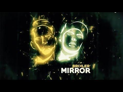 Broiler - Mirror (Official Lyric video)