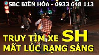 SBC Biên Hòa truy tìm xe SH mất lúc rạng sáng