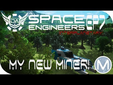SE: Interplanetary | Ep7 - My New Miner!