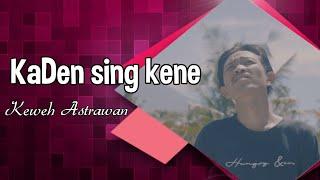 KADEN SING KENE - Vocal: Keweh Astrawan - Putu Bejo Official