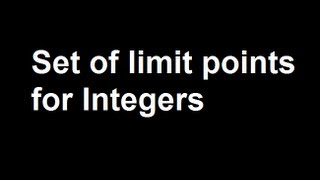 Set of limit points for Integers