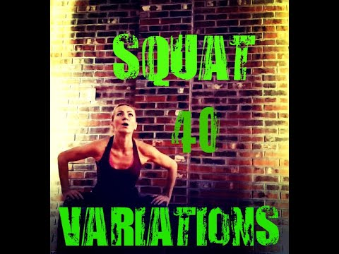 40 SQUAT VARIATIONS and Modifications to challenge your Quads