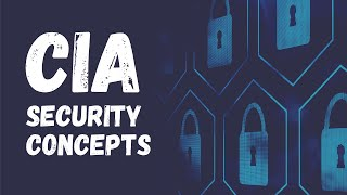 "The ""C.I.A."" security concepts."