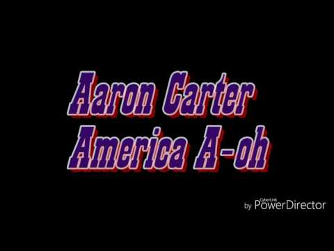 Aaron Carter America A-oh lyrics