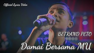BETRAND PETO -  Damai Bersama MU (Official Lyrics Video)