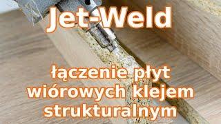 Klej strukturalny Jet-Weld – łączenie płyt wiórowych