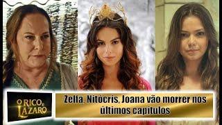 O Rico e Lázaro, Zelfa, Nitócris, Joana vão morrer nos últimos capítulos
