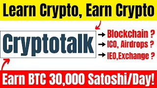 CryptoTalk Learn Crypto & Earn Money | Get Paid Bitcoins By Post