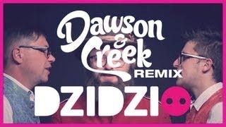 Dzidzio - Das Ist Gut Fantastisch (Dawson & Creek Remix Video Edit)