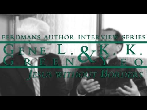 Gene L. Green & K.K. Yeo | Eerdmans Author Interview Series