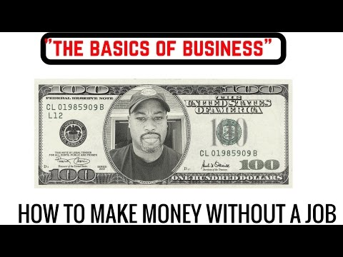 How to Make Money without a Job - The Basics