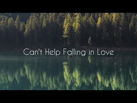 Can't Help Falling in Love - Lirik lagu | Pemandangan sinematik HD