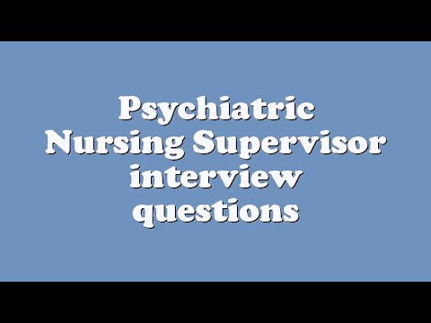 Psychiatric Nursing Supervisor Interview Questions   YouTube