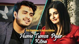 Hume Tumse Pyar Kitna - Raj Barman ft. Deepshikha | Unplugged Cover