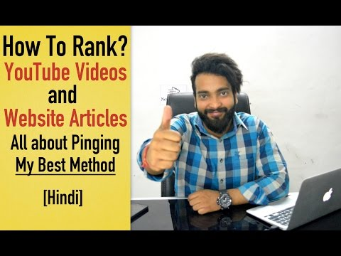 How To Rank YouTube Videos & Articles | All About Pinging [Hindi]