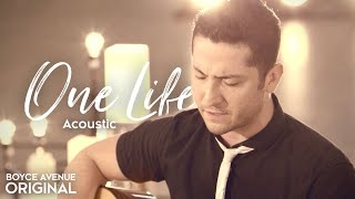 Boyce Avenue - One Life (Acoustic) on Apple & Spotify