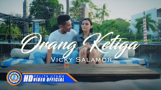 Vicky Salamor - ORANG KETIGA ( Official Music Video ) [HD]