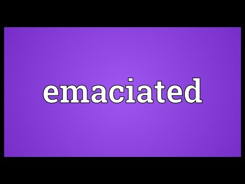Emaciated Meaning
