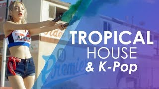 Tropical House and K-Pop