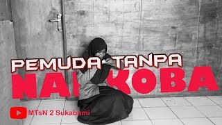 Pemuda Tanpa Narkoba | Video lomba MADRASAH AWARDS HAB 73 Kemenag Sukabumi 2019