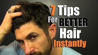 7 Tips To Have BETTER Hair INSTANTLY!
