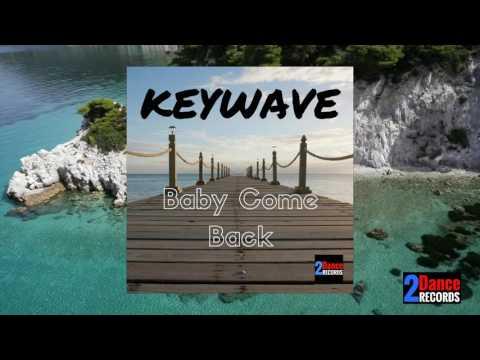 Keywave -  Baby Come Back (Teaser)