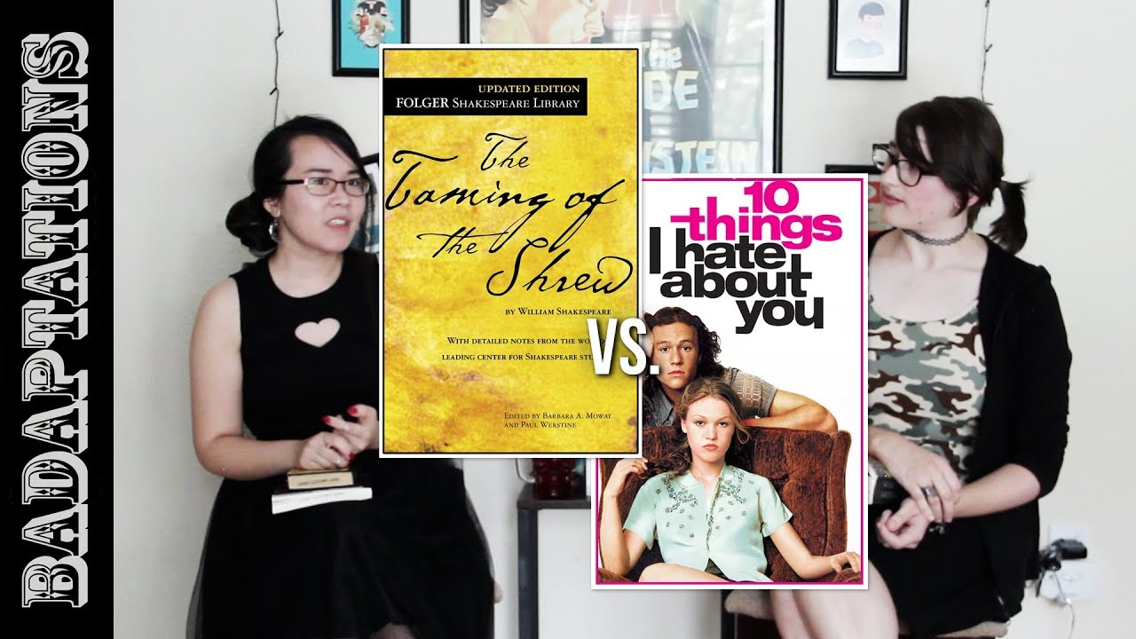 shakespeare and 10 things i hate Shakespeare was an adept commentator on human nature, and what mccullah and smith picked up on was that human beings really don't each of the crafted characters of 10 things i hate about you has something to say about self-absorption through their motives and their developmental arcs.