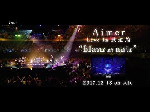 "Aimer Live in 武道館 ""blanc et noir""DIGEST (12/13 on sale)"