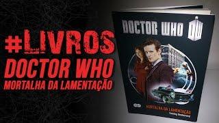 #LIVROS: Doctor Who - Mortalha da Lamentação - Tommy Donbavand (Suma de Letras)