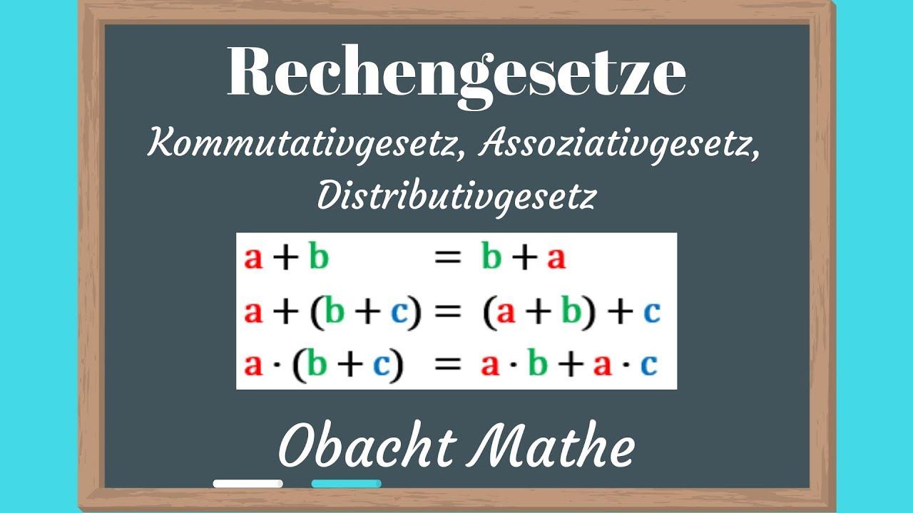 Rechengesetze (Kommutativgesetz, Assoziativgesetz, Distributivgesetz ...