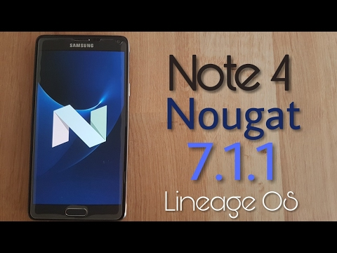 Install LineageOS Android 7.1.1 Nougat on Galaxy Note 4